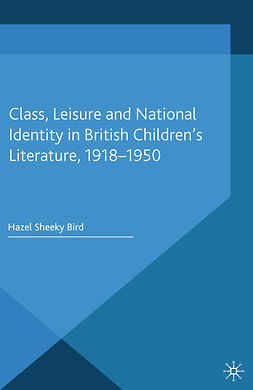 Bird, Hazel Sheeky - Class, Leisure and National Identity in British Children's Literature, 1918–1950, ebook