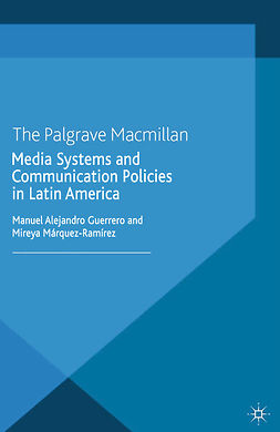 Guerrero, Manuel Alejandro - Media Systems and Communication Policies in Latin America, ebook