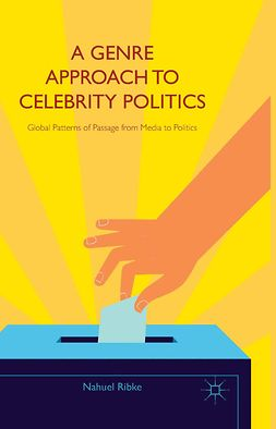 Ribke, Nahuel - A Genre Approach to Celebrity Politics, e-bok