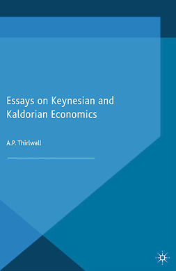 Thirlwall, A. P. - Essays on Keynesian and Kaldorian Economics, ebook