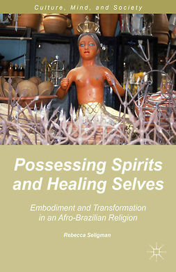 Seligman, Rebecca - Possessing Spirits and Healing Selves, ebook