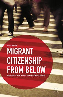 Shinozaki, Kyoko - Migrant Citizenship from Below, ebook