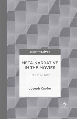 Kupfer, Joseph - Meta-Narrative in the Movies: Tell Me a Story, ebook