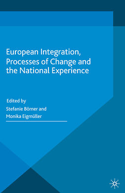 Börner, Stefanie - European Integration, Processes of Change and the National Experience, e-bok