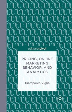 Viglia, Giampaolo - Pricing, Online Marketing Behavior, and Analytics, ebook