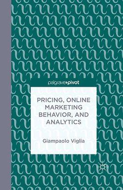 Viglia, Giampaolo - Pricing, Online Marketing Behavior, and Analytics, ebook