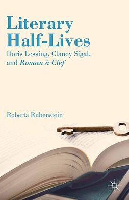 Rubenstein, Roberta - Literary Half-Lives, e-kirja