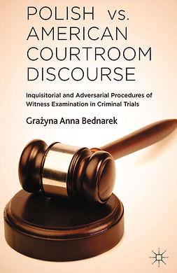 Bednarek, Grażyna Anna - Polish vs. American Courtroom Discourse, ebook