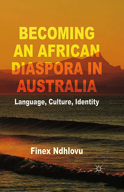 Ndhlovu, Finex - Becoming an African Diaspora in Australia, ebook