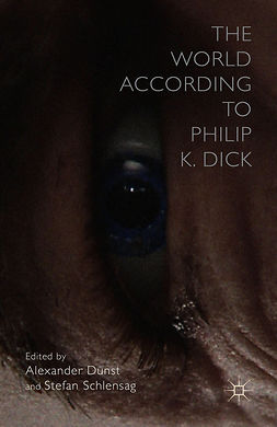 Dunst, Alexander - The World According to Philip K. Dick, ebook