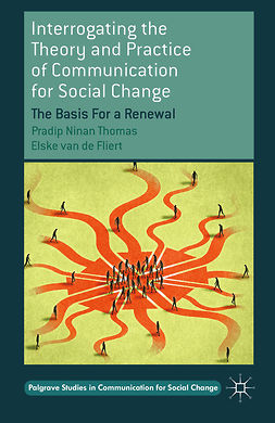 Fliert, Elske - Interrogating the Theory and Practice of Communication for Social Change, ebook