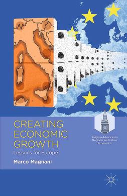 Magnani, Marco - Creating Economic Growth, e-kirja