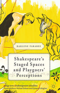 Farabee, Darlene - Shakespeare's Staged Spaces and Playgoers' Perceptions, ebook