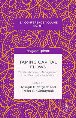 Gürkaynak, Refet S. - Taming Capital Flows: Capital Account Management in an Era of Globalization, e-kirja
