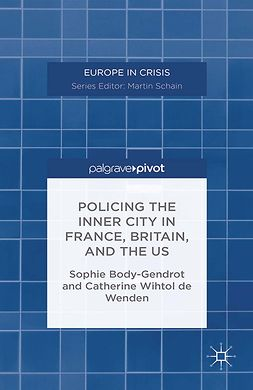 Body-Gendrot, Sophie - Policing the Inner City in France, Britain, and the US, e-bok