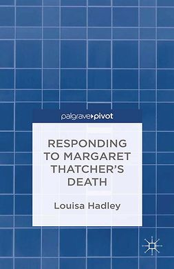 Hadley, Louisa - Responding to Margaret Thatcher's Death, ebook