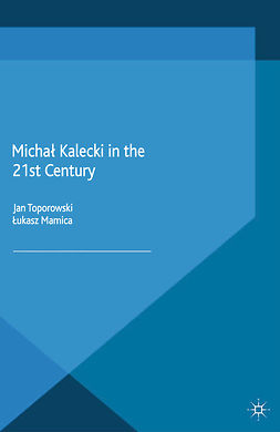 Mamica, Łukasz - Michał Kalecki in the 21st Century, ebook