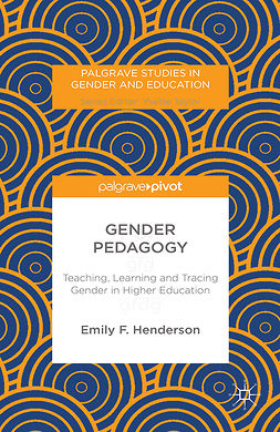 Henderson, Emily F. - Gender Pedagogy: Teaching, Learning and Tracing Gender in Higher Education, e-bok