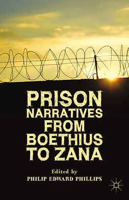 Phillips, Philip Edward - Prison Narratives from Boethius to Zana, ebook