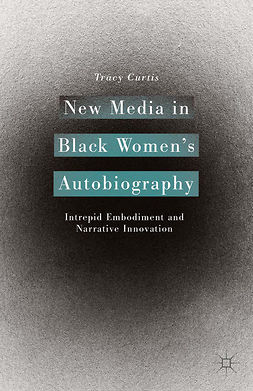Curtis, Tracy - New Media in Black Women's Autobiography, ebook