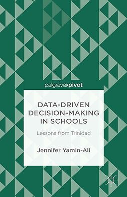 Yamin-Ali, Jennifer - Data-Driven Decision-Making in Schools: Lessons from Trinidad, ebook