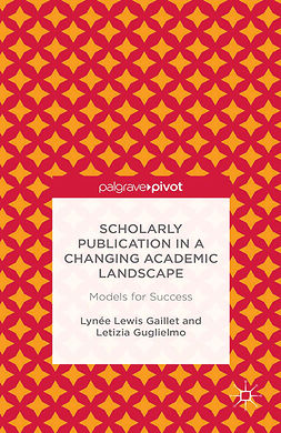 Gaillet, Lynée Lewis - Scholarly Publication in a Changing Academic Landscape: Models for Success, ebook