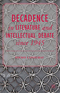 Landgraf, Diemo - Decadence in Literature and Intellectual Debate since 1945, ebook