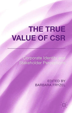 Fryzel, Barbara - The True Value of CSR, ebook