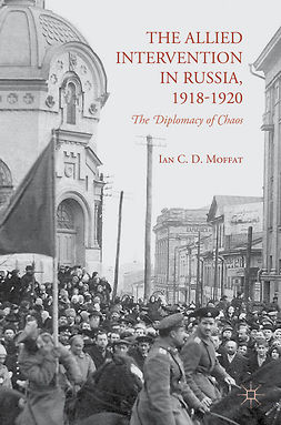 Moffat, Ian C. D. - The Allied Intervention in Russia, 1918–1920, e-kirja