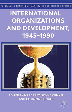 Frey, Marc - International Organizations and Development, 1945–1990, ebook