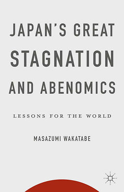 Wakatabe, Masazumi - Japan's Great Stagnation and Abenomics, ebook