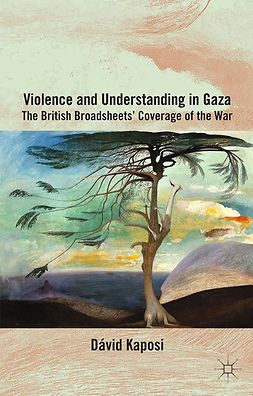 Kaposi, Dávid - Violence and Understanding in Gaza, ebook