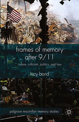 Bond, Lucy - Frames of Memory after 9/11, e-bok