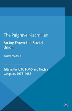 Stoddart, Kristan - Facing Down the Soviet Union, e-kirja