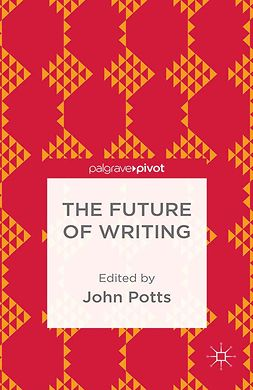 Potts, John - The Future of Writing, ebook