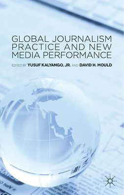 Kalyango, Yusuf - Global Journalism Practice and New Media Performance, e-bok
