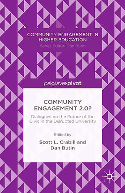 Butin, Dan - Community Engagement 2.0?: Dialogues on the Future of the Civic in the Disrupted University, ebook