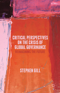 Gill, Stephen - Critical Perspectives on the Crisis of Global Governance, ebook