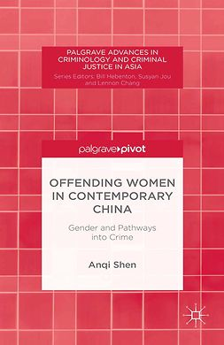 Shen, Anqi - Offending Women in Contemporary China: Gender and Pathways into Crime, e-kirja