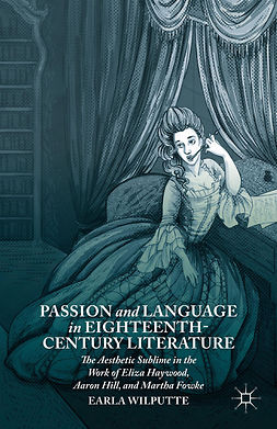 Wilputte, Earla - Passion and Language in Eighteenth-Century Literature, e-bok