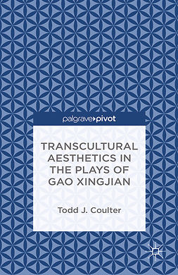 Coulter, Todd J. - Transcultural Aesthetics in the Plays of Gao Xingjian, ebook