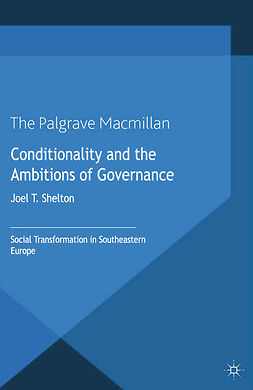 Shelton, Joel T. - Conditionality and the Ambitions of Governance, ebook