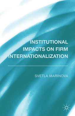 Marinova, Svetla - Institutional Impacts on Firm Internationalization, ebook