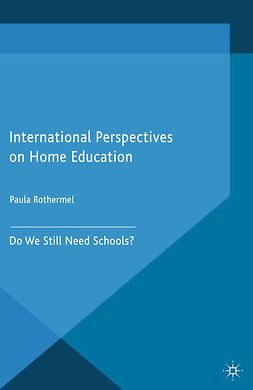 Rothermel, Paula - International Perspectives on Home Education, e-kirja