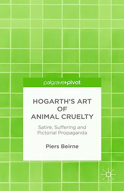 Beirne, Piers - Hogarth's Art of Animal Cruelty: Satire, Suffering and Pictorial Propaganda, ebook