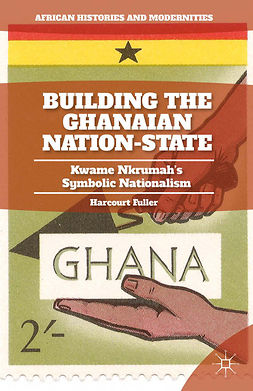 Fuller, Harcourt - Building the Ghanaian Nation-State, ebook
