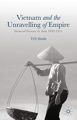 Smith, T. O. - Vietnam and the Unravelling of Empire, ebook