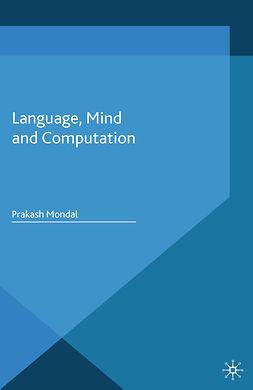 Mondal, Prakash - Language, Mind and Computation, ebook