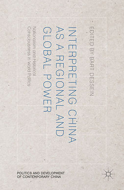 Dessein, Bart - Interpreting China as a Regional and Global Power, ebook