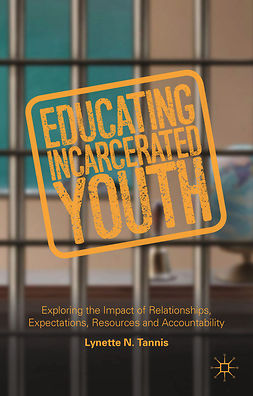 Tannis, Lynette N. - Educating Incarcerated Youth, e-kirja
